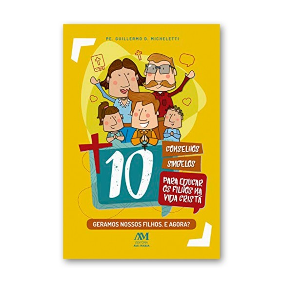 LI116418 - 10 Conselhos Singelos para Educar os Filhos na Vida Cristã - 18x12cm